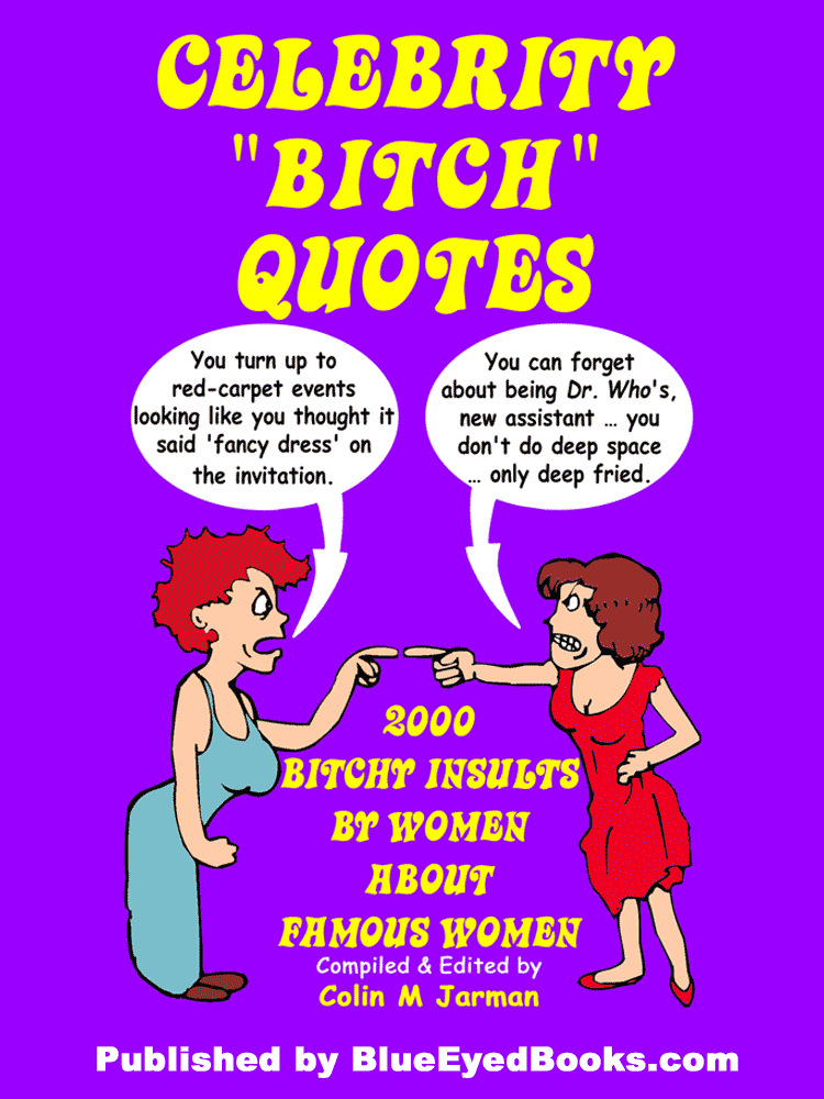 celebrity bitch quotes bitchy remarks quotations book